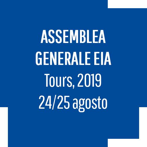 ASSEMBLEA GENERALE DELL`EIA 24/25 AGOSTO 2019 - Tours